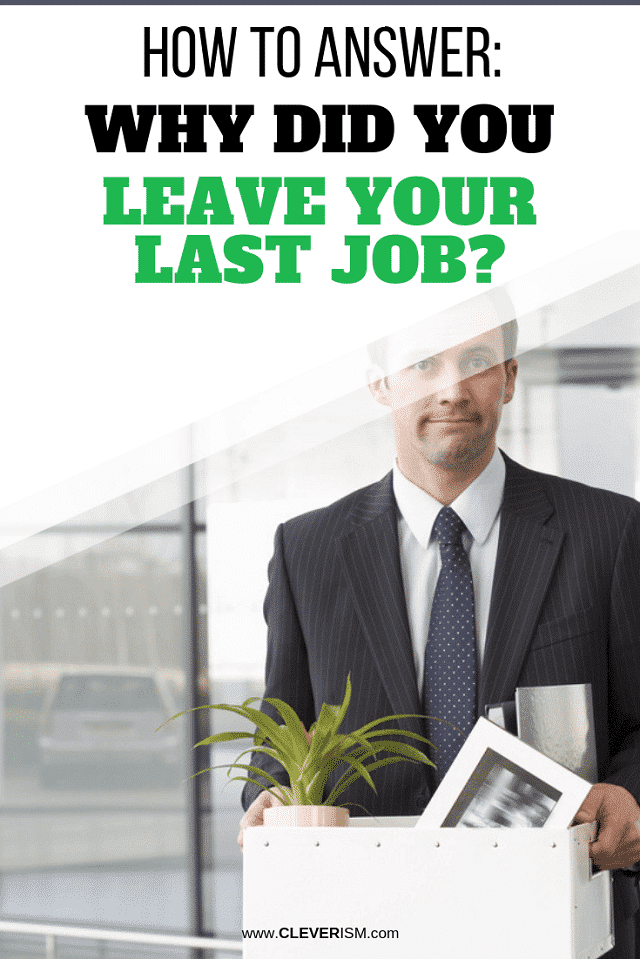 HOW TO ANSWER – Why Did You Leave Your Last Job?