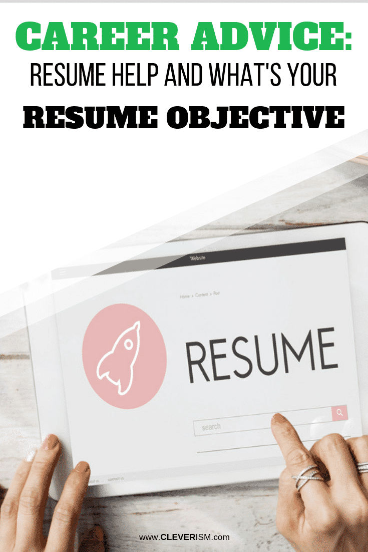 Career Advice: Resume Help and What's Your Resume Objective - #CareerAdvice #Resume #ResumeObjective #Cleverism