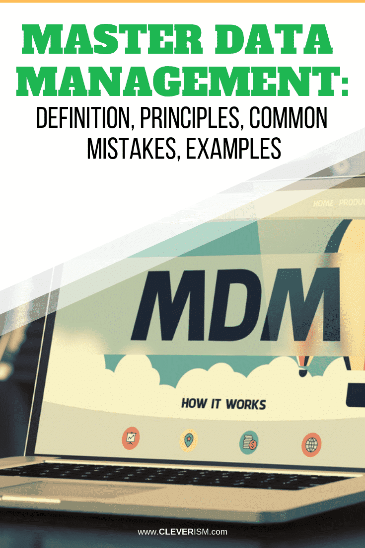 Master Data Management: Definition, Principles, Common Mistakes, Examples - #MasterDataManagement #MDM #Cleverism