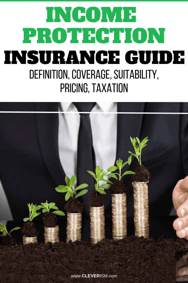 Income Protection Insurance Guide: Definition, Coverage, Suitability, Pricing, Taxation - #IncomeProtectionInsurance #IncomeProtection #Cleverism