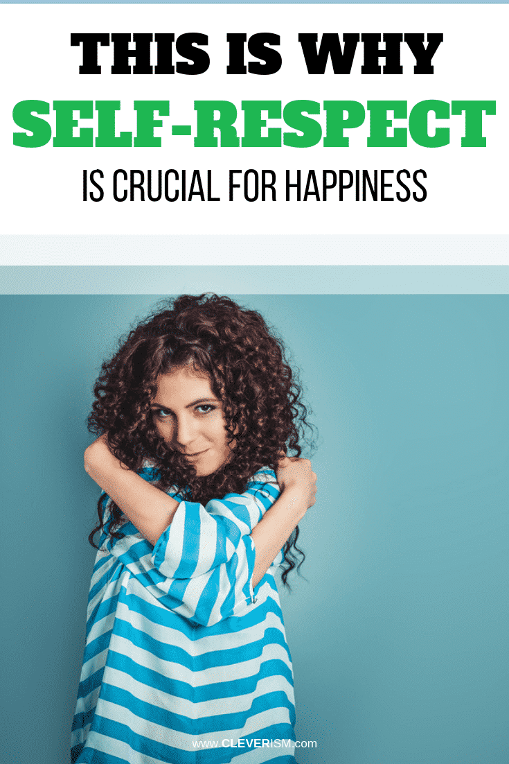 This is Why Self-Respect is Crucial for Happiness - #Happiness #SelfRespect #Cleverism