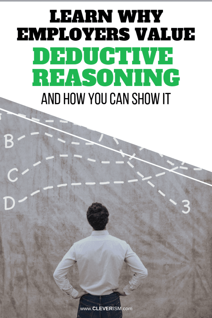 Learn Why Employers Value Deductive Reasoning, and How You Can Show It