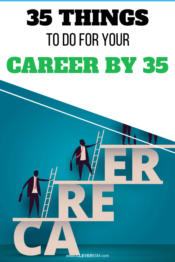 35 Things to Do for Your Career by 35 - #Career #ThingsToDoForYourCareer #Cleverism