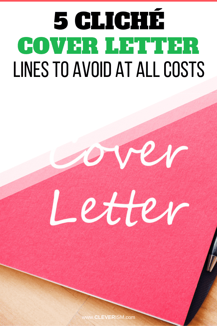 5 Cliché Cover Letter Lines to Avoid at All Costs - #CoverLetter #JobApplication #Cleverism