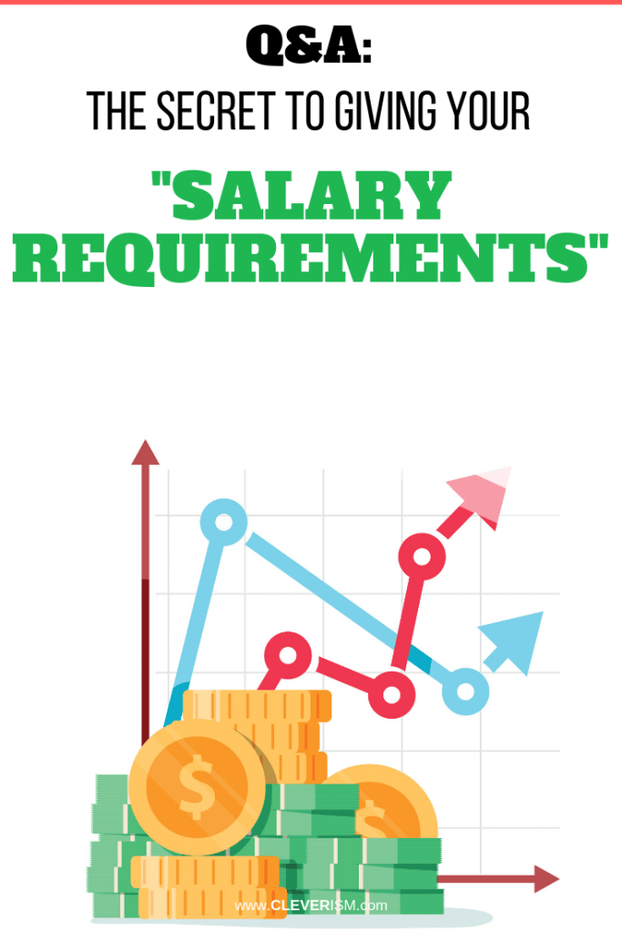 """Q&A: The Secret to Giving Your """"Salary Requirements"""""""