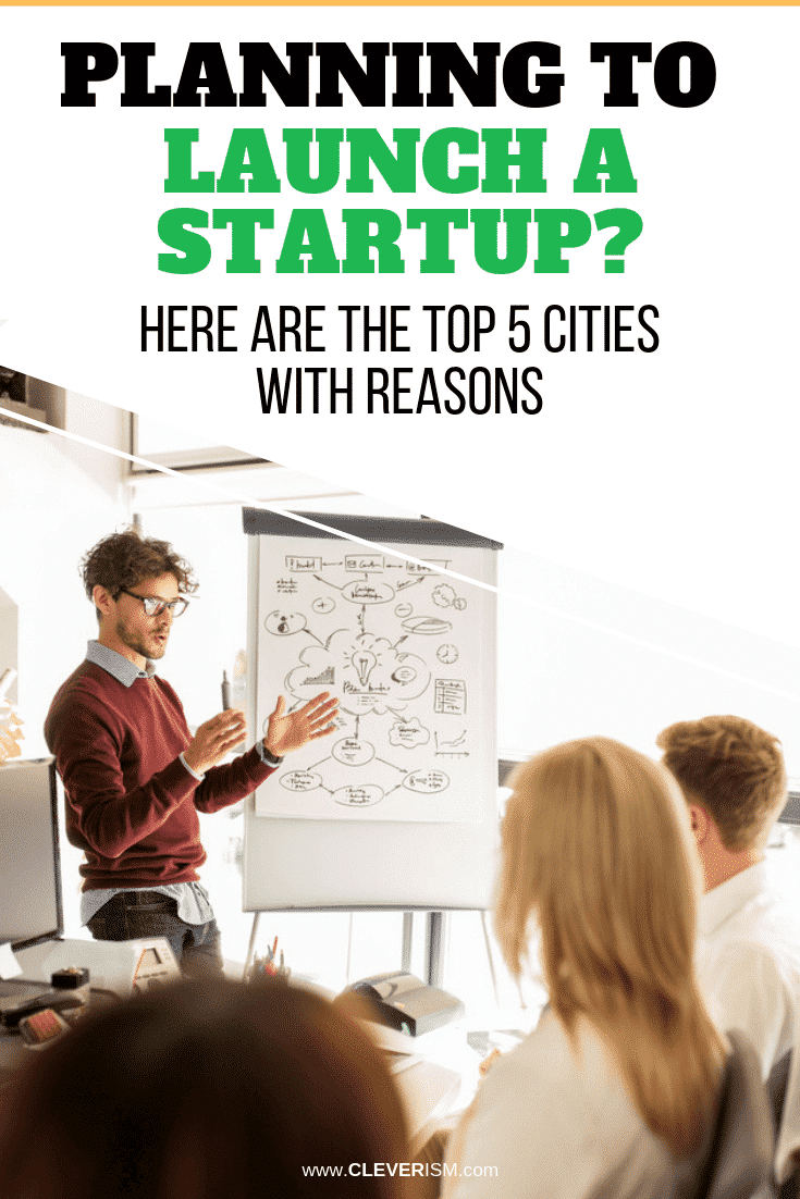 Planning to Launch a Startup? Here Are the Top 5 Cities with Reasons - #LaunchingStartup #TopCitiesForStartup #Cleverism