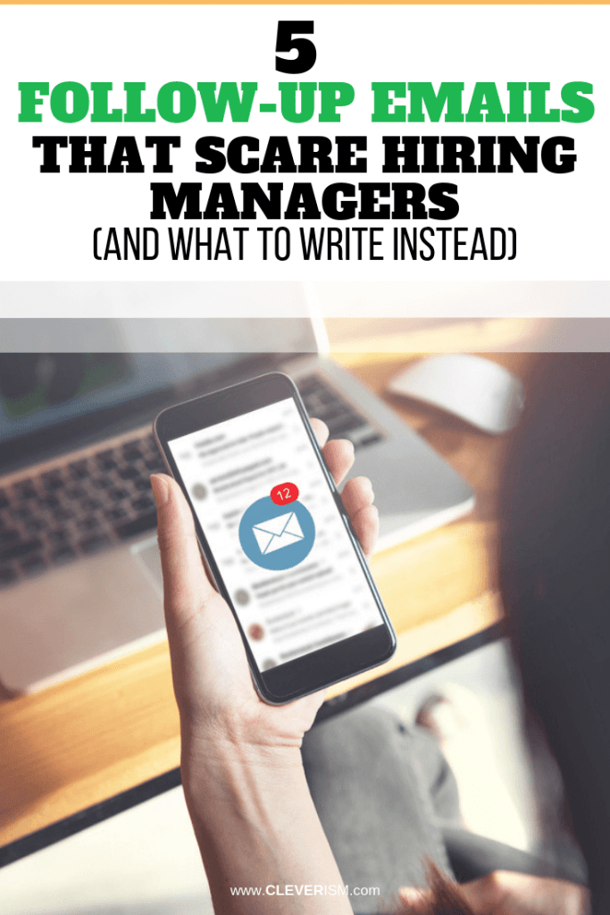 5 Follow-up Emails that Scare Hiring Managers (and What to Write Instead)
