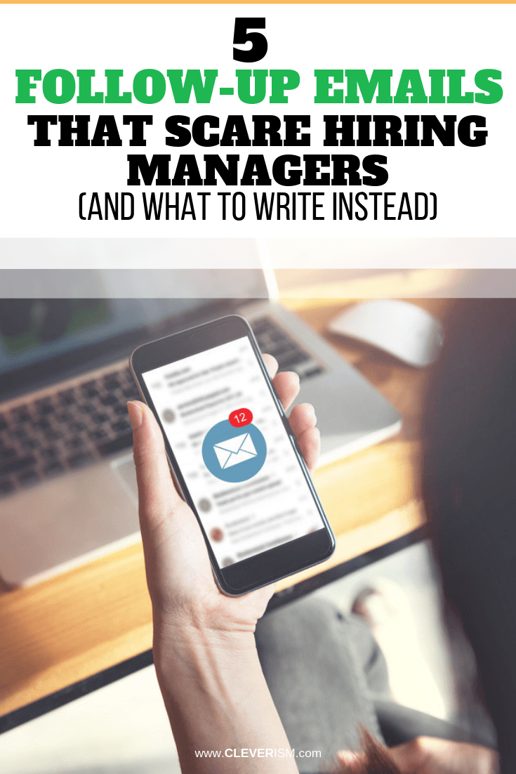 5 Follow-up Emails that Scare Hiring Managers (and What to Write Instead) - #EmailThatScareHiringManagers #HiringManagers #FollowUpEmailsToHiringManagers #Cleverism