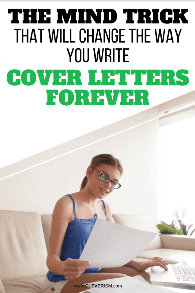 The Mind Trick That Will Change the Way You Write Cover Letters Forever
