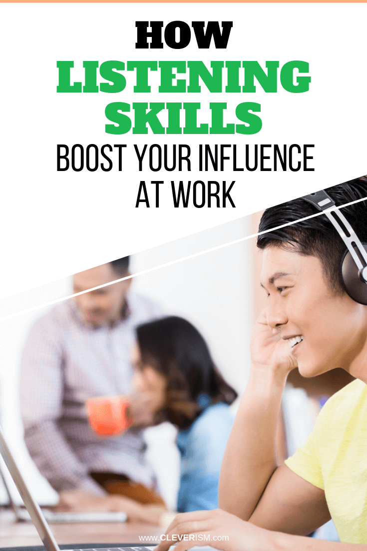 How Listening Skills Boost Your Influence at Work - #ListeningSkills #BoostingYourInfluenceAtWork #Cleverism