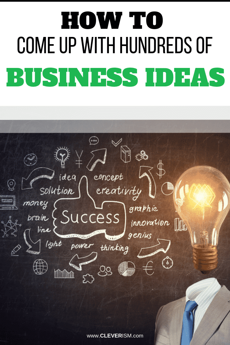 How to Come Up With Hundreds of Business Ideas - #BusinessIdea #GeneratingBusinessIdeas #Cleverism