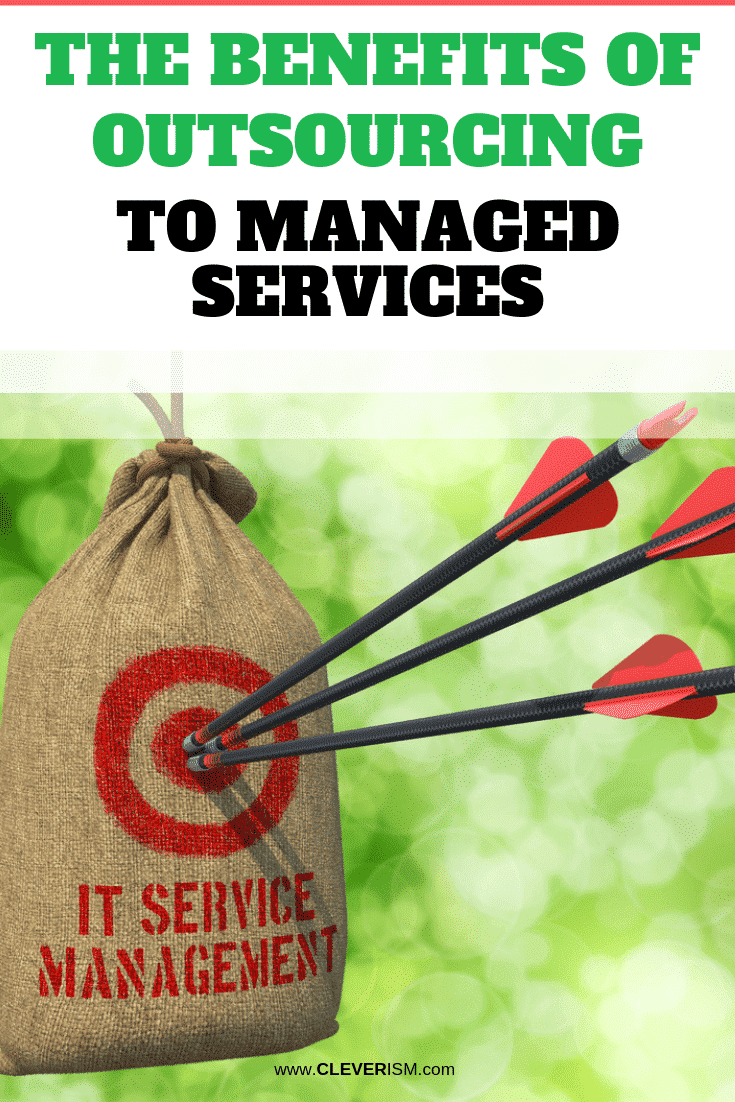 The Benefits of Outsourcing to Managed Services - #Outsourcing #ManagedServices #Cleverism