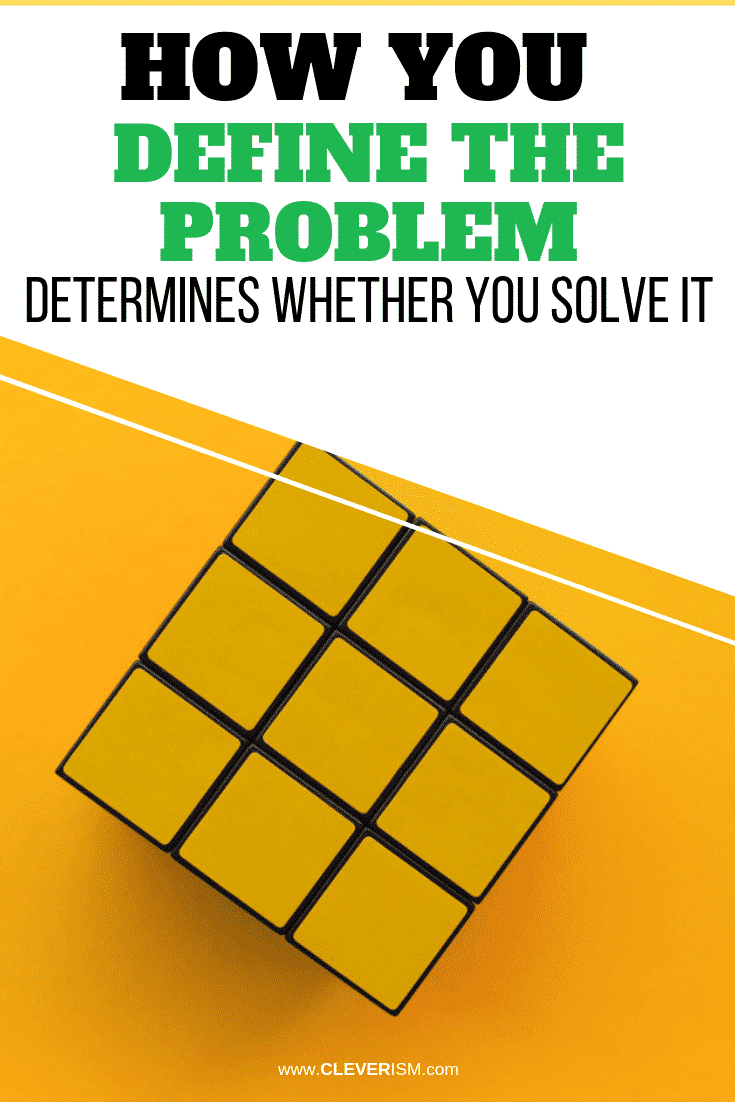 How You DefinetheProblem Determines Whether You Solve It- #SolvingProblems #ProblemDefinition #Cleverism
