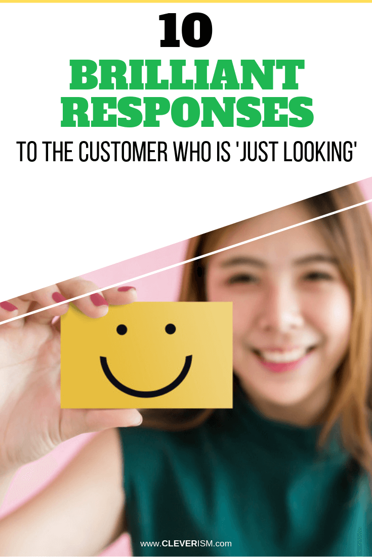 10 Brilliant Responses to the Customer Who is 'Just Looking' - #UnderstandingCustomers #JustLooking #CustomerInteraction #Cleverism
