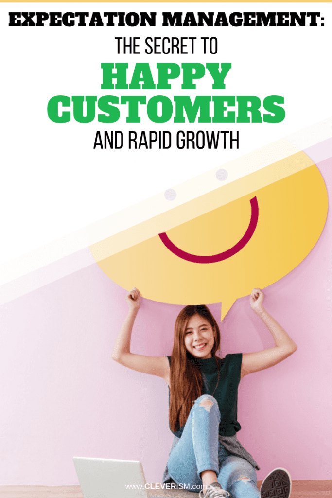 Expectation Management: The Secret to Happy Customers and Rapid Growth