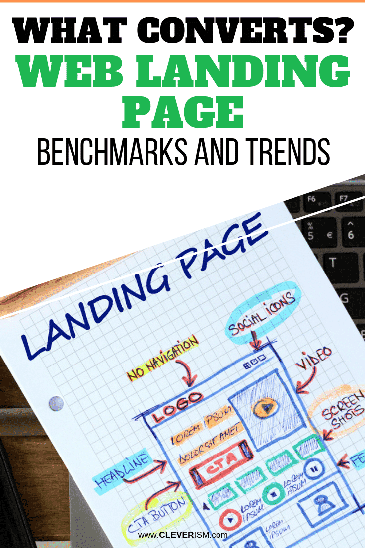 What Converts? Web Landing Page Benchmarks and Trends - #WebLandingPage # LandingPageBenchmarks #LandingPageTrends #Cleverism