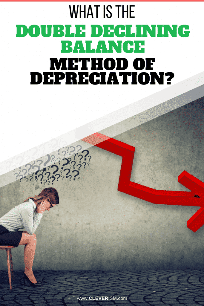 The Double Declining Balance Method of Depreciation