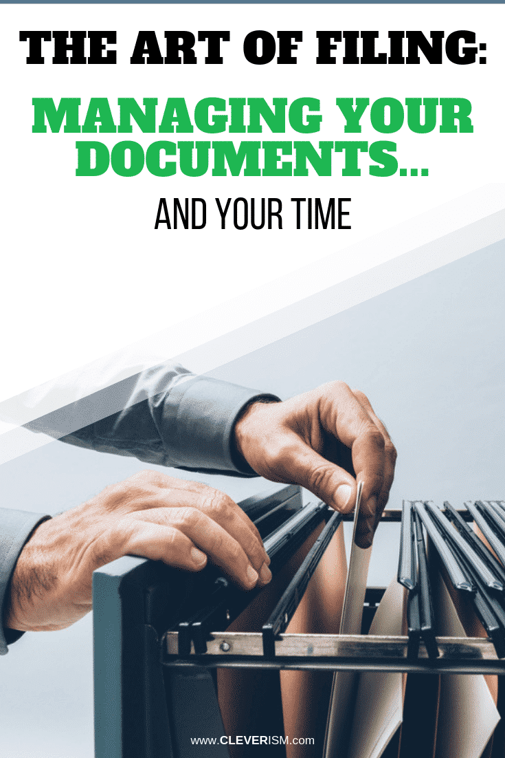 The Art of Filing: Managing Your Documents... and Your Time - #ArtOfFiling #ManagingDocuments #Cleverism