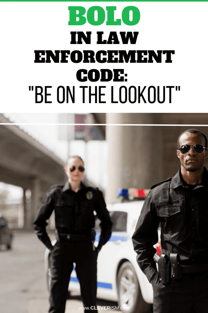 """BOLO in Law Enforcement Code: """"Be on the Lookout"""""""