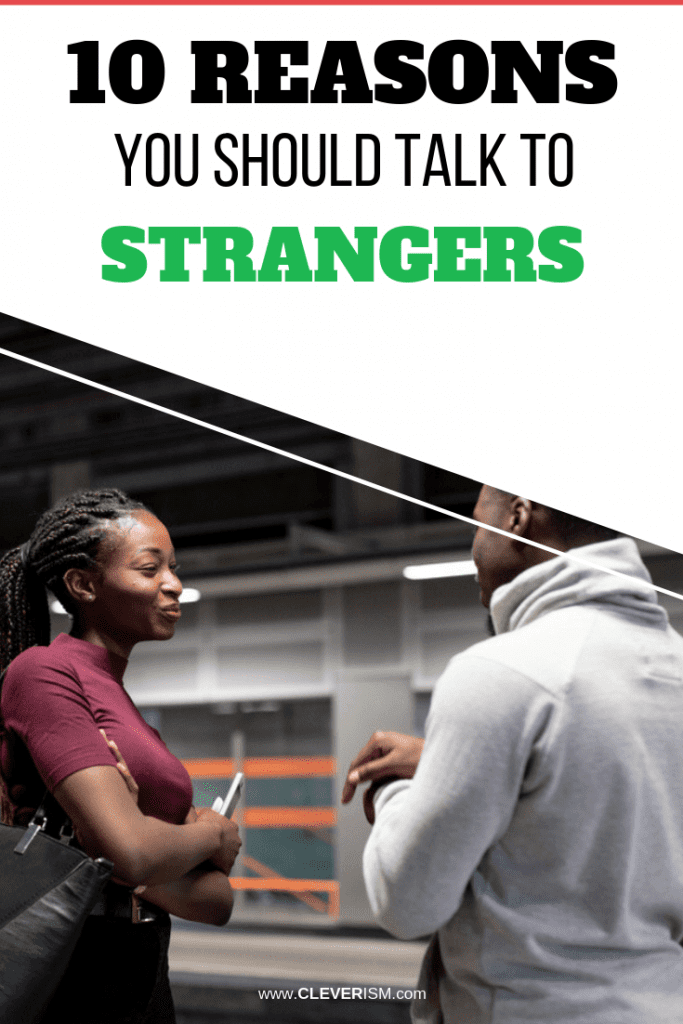 10 Reasons You Should Talk to Strangers
