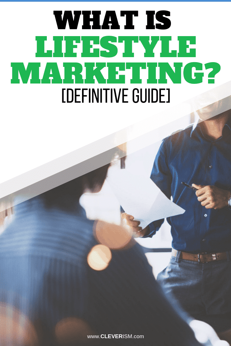 What is Lifestyle Marketing? [Definitive Guide] - #LifestyleMarketing #Marketing #Cleverism