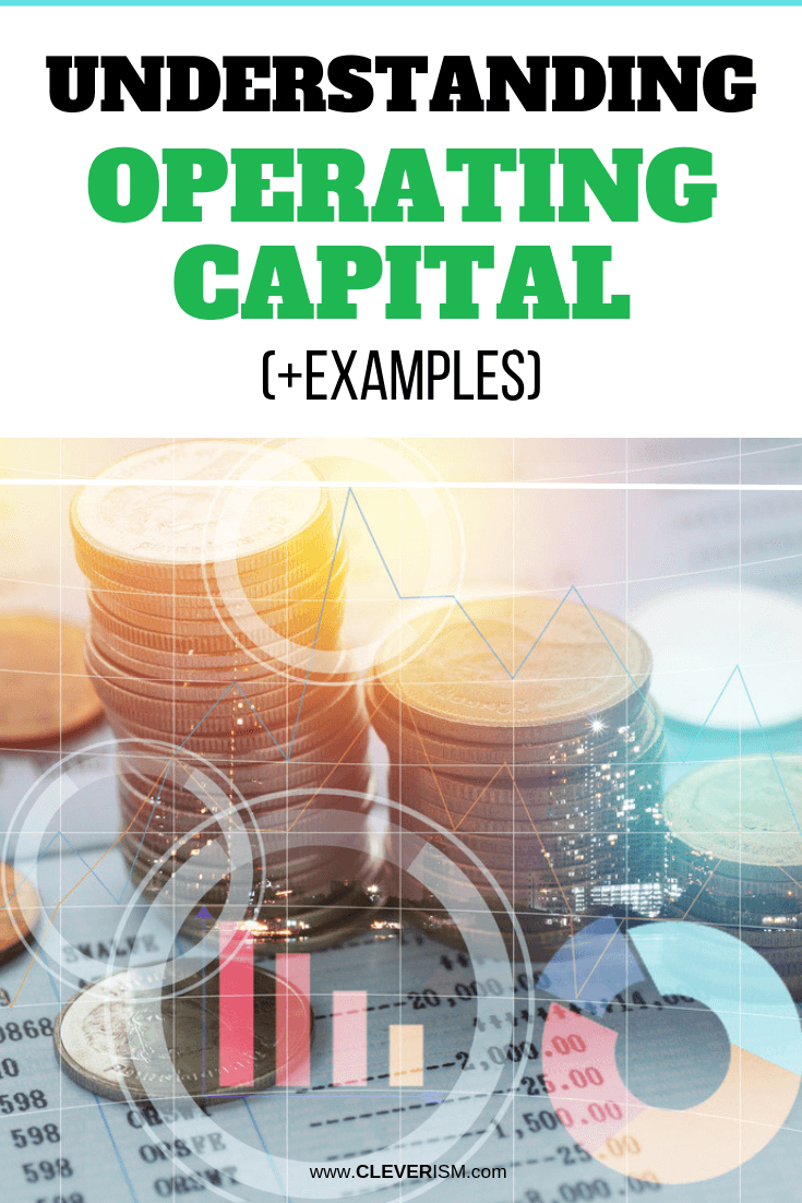 Understanding Operating Capital (+Examples) - #OperatingCapital #Accounting #Cleverism
