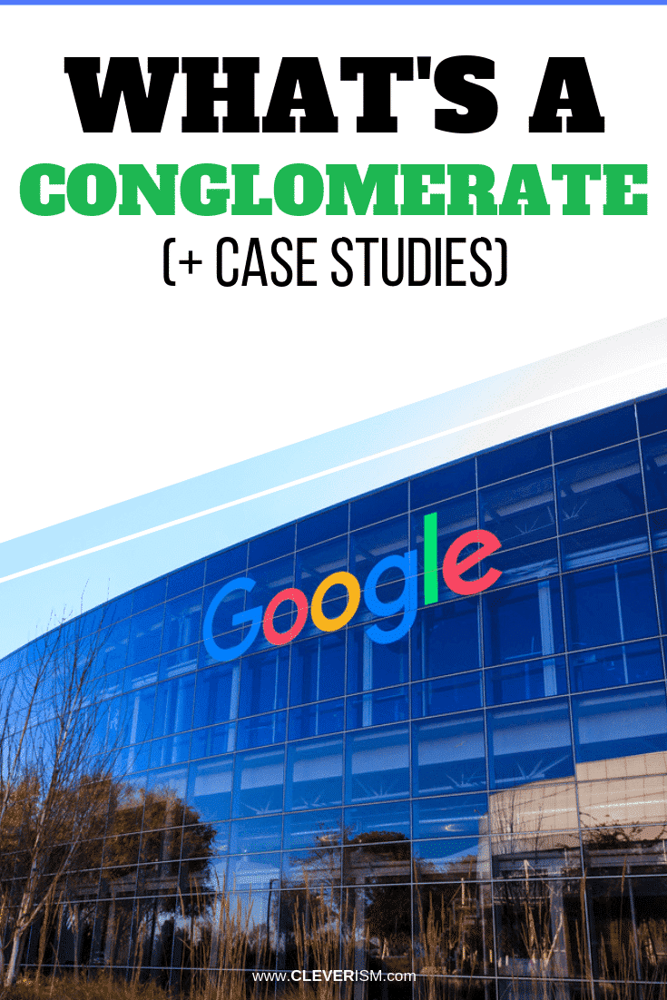 What's a Conglomerate (+ Case Studies) - #Conglomerate #CaseStudiesOfConglomerates #Cleverism