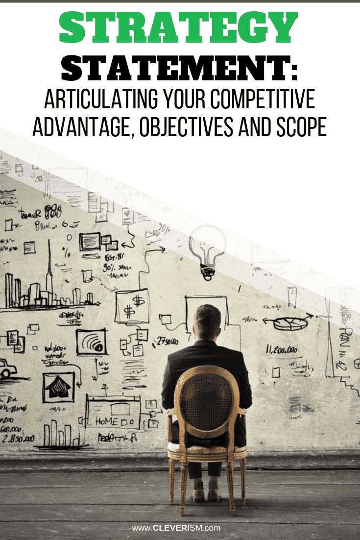 Strategy Statement: Articulating Your Competitive Advantage, Objectives and Scope - #StrategyStatement #CompetitiveAdvantage #Strategy #Cleverism