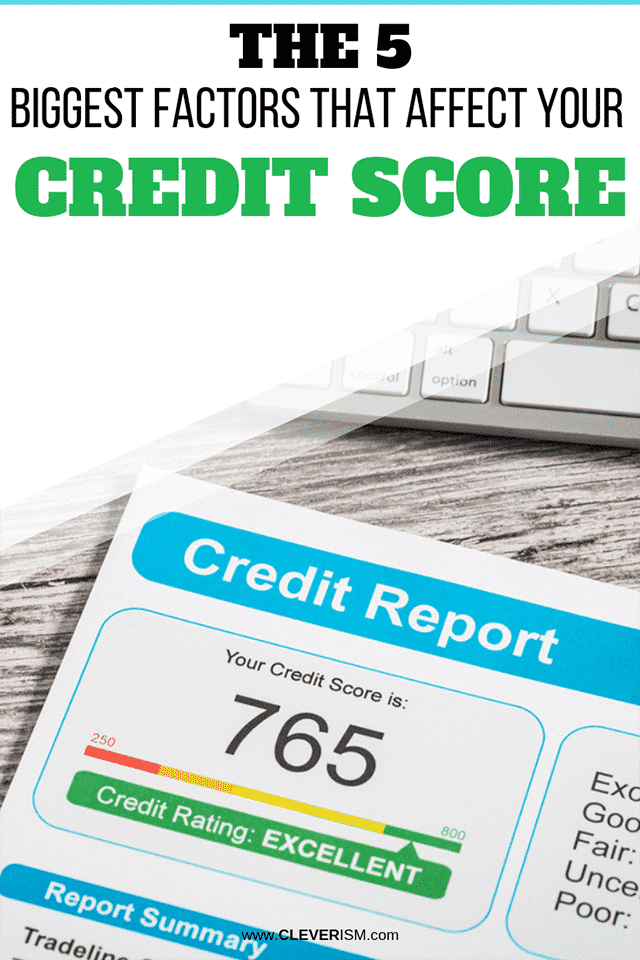 The 5 Biggest Factors That Affect Your Credit Score