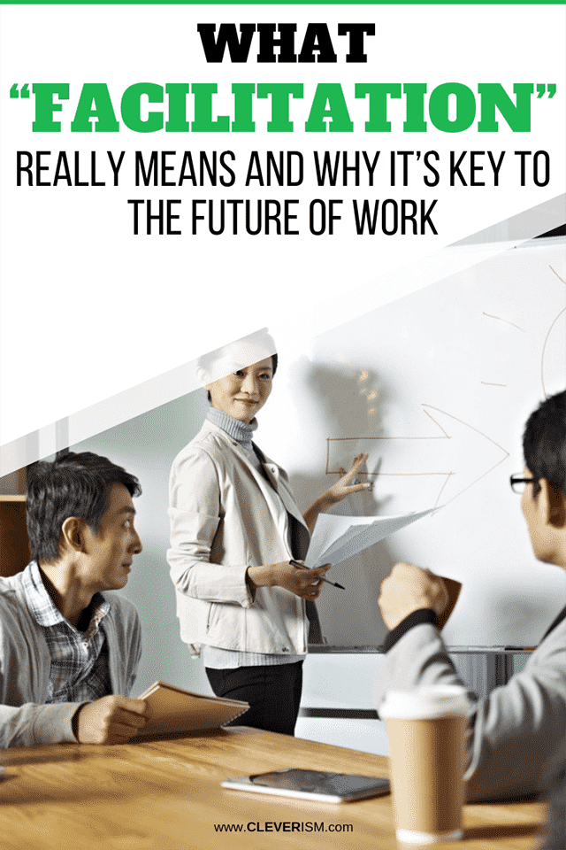 """What """"Facilitation"""" Really Means and Why It's Key to the Future of Work"""