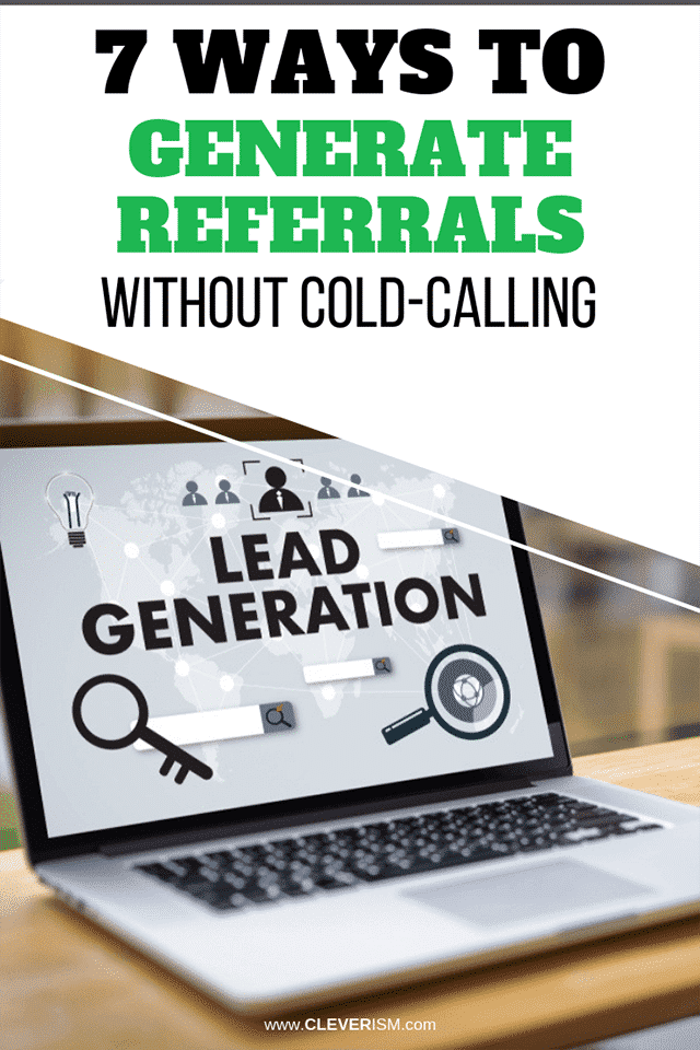 7 Ways to Generate Referrals Without Cold-Calling