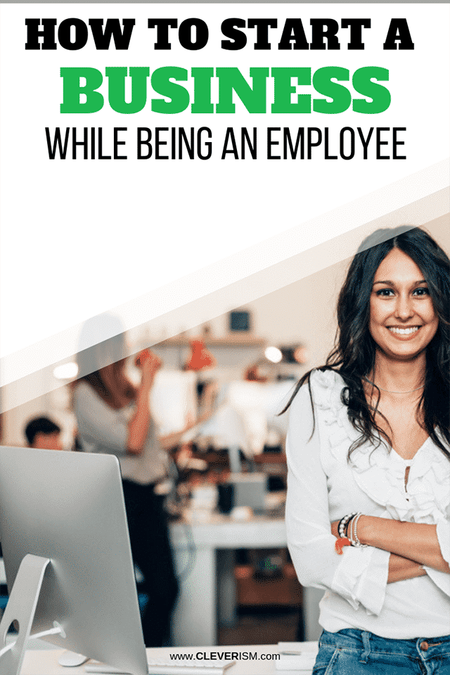 How to Start a Business While Being an Employee