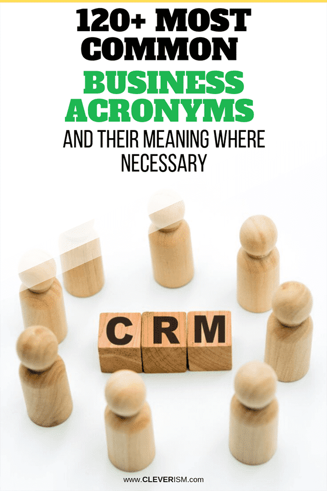 120+ Most Common Business Acronyms And Their Meaning Where Necessary