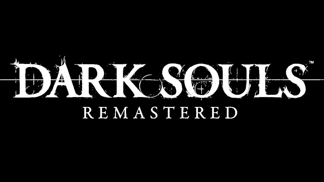 DARK SOULS™: REMASTERED  PREVIEW