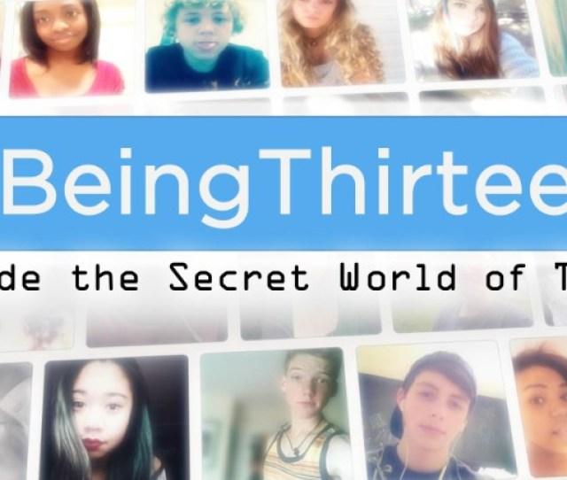 Being13 Inside The Secret World Of Teens