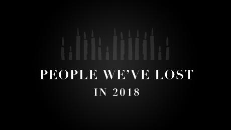 People we lost in 2018