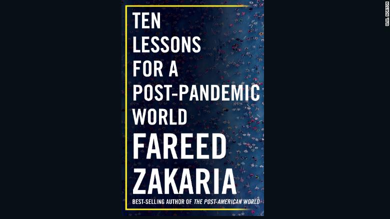 """Fareed Zakaria's """"Ten Lessons for a Post-Pandemic World,"""" published in Oct. 2020 by W.W. Norton"""