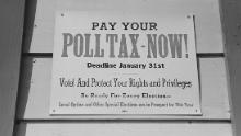 A poll tax sign in Mineola, Texas, 1939. Poll taxes were designed partly to keep lower-income people of color from voting.