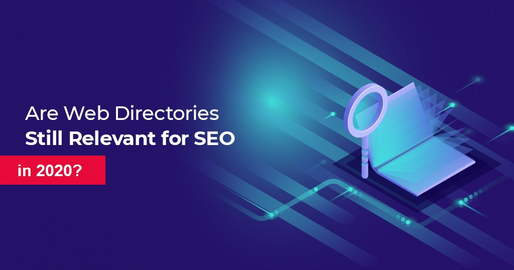 Are Internet Directories Nonetheless Related for website positioning in 2020?