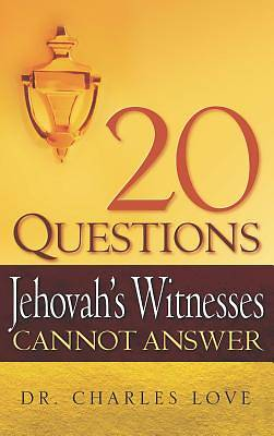 20 Questions Jehovah's Witnesses Cannot Answer | Cokesbury