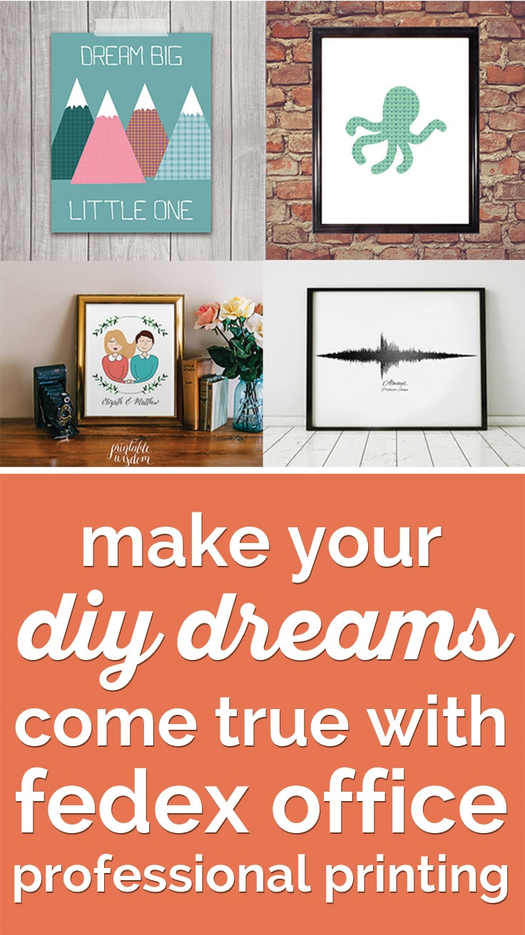 Your Diy Dreams E True With Fedex Professional Printing Do You Look At Home Decor S