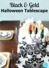 Black Gold Halloween Tablescape Ideas Mom Side