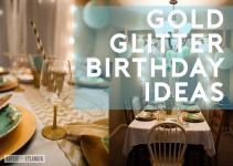 Golden Glitter Birthday Ideas Tween Party Diy