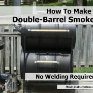 Make Double Barrel Smoker Welding Required
