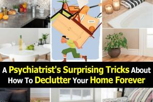 Psychiatrist Surprising Tricks Declutter