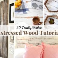 Totally Doable Distressed Wood Tutorials
