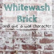 Whitewash Brick Give Wall Character