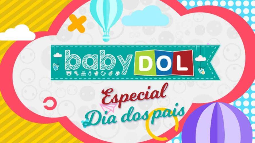 BABY DOL especial do Dia dos Pais traz homenagens feitas pelos internautas.