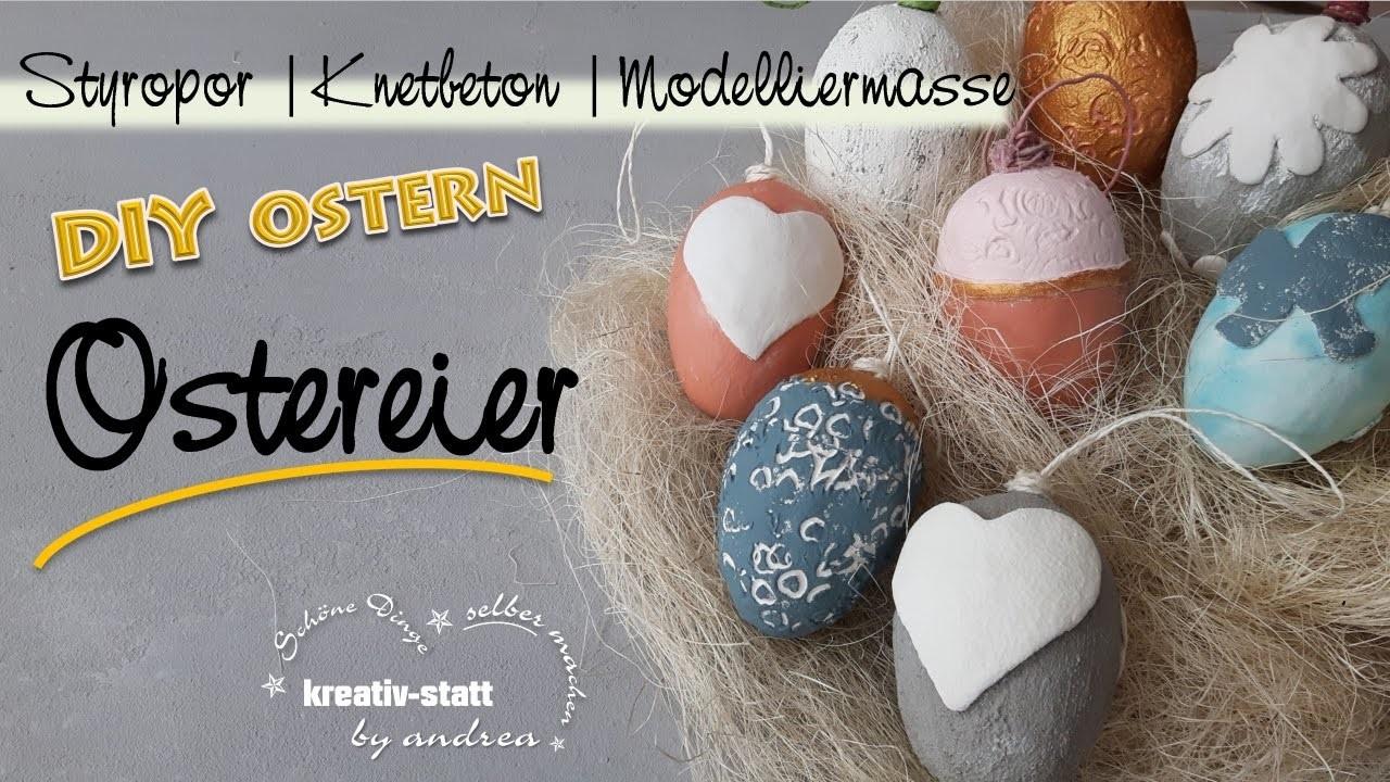 DIY Basteln Ostereier Mit Styropor Modelliermasse Und
