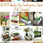 36 Diy Wooden Box Centerpiece Ideas Full Tutorials Diy Crafts